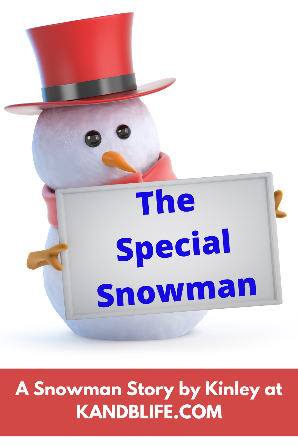 A snowman holding a sign that says, The Special Snowman, for the snowman story.
