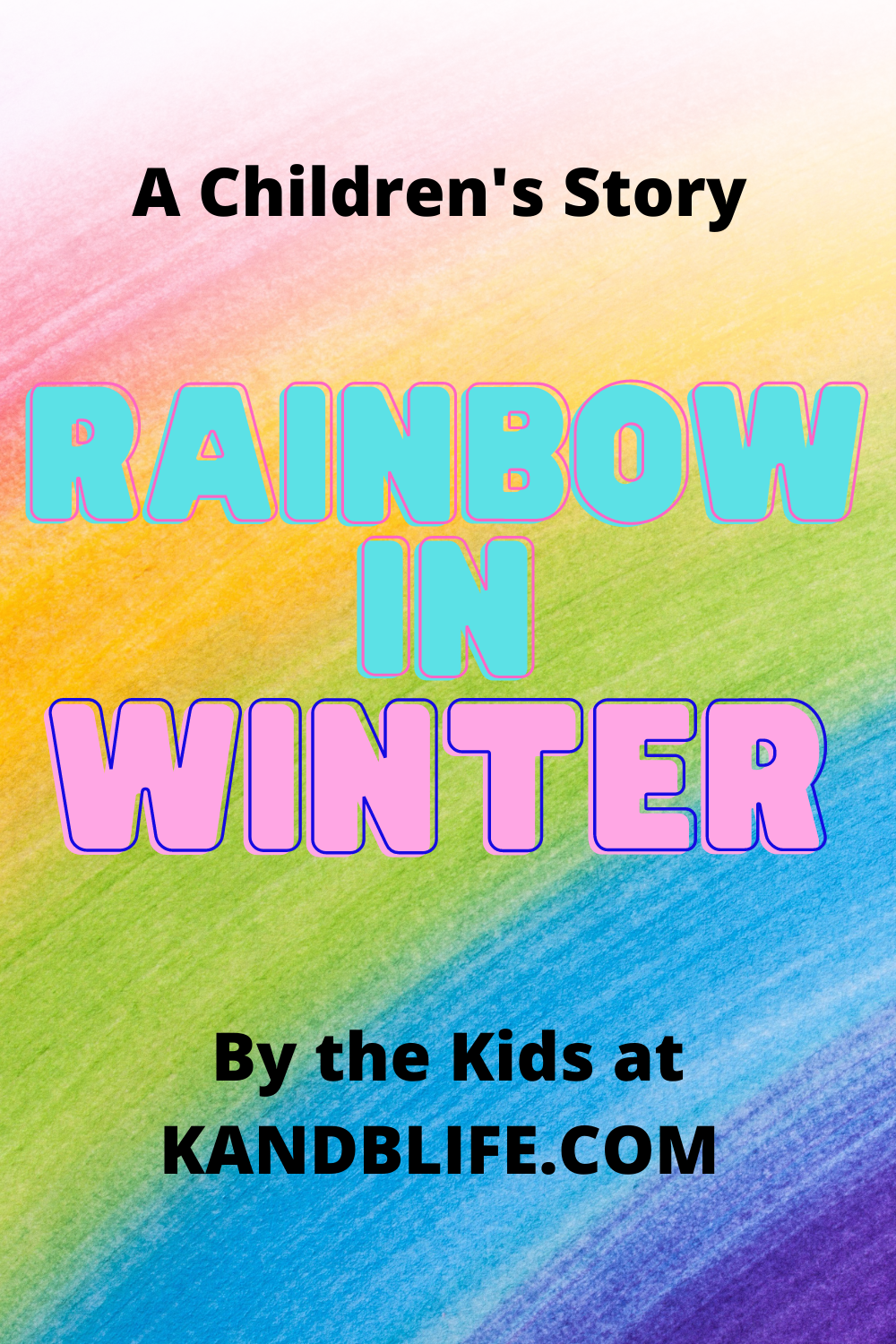 A colorful cover for a Children's Story called Rainbow in Winter.