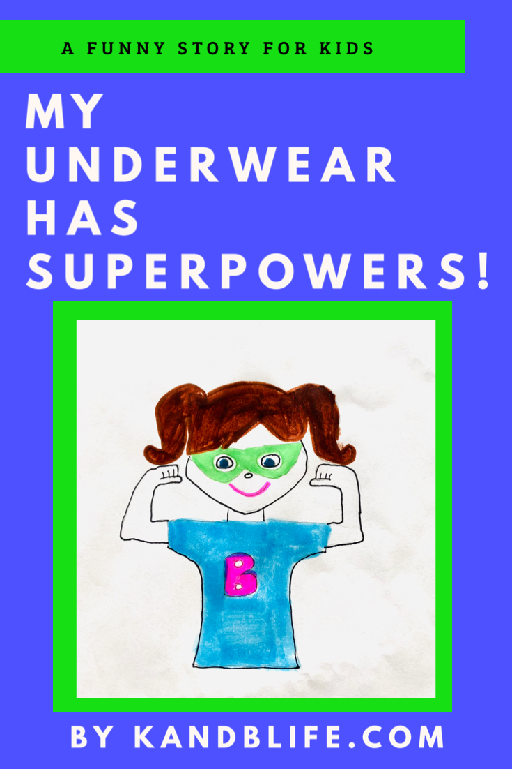 A blue background with a girl flexing her muscles on it. Title is a story for kids, My Underwear has superpowers.