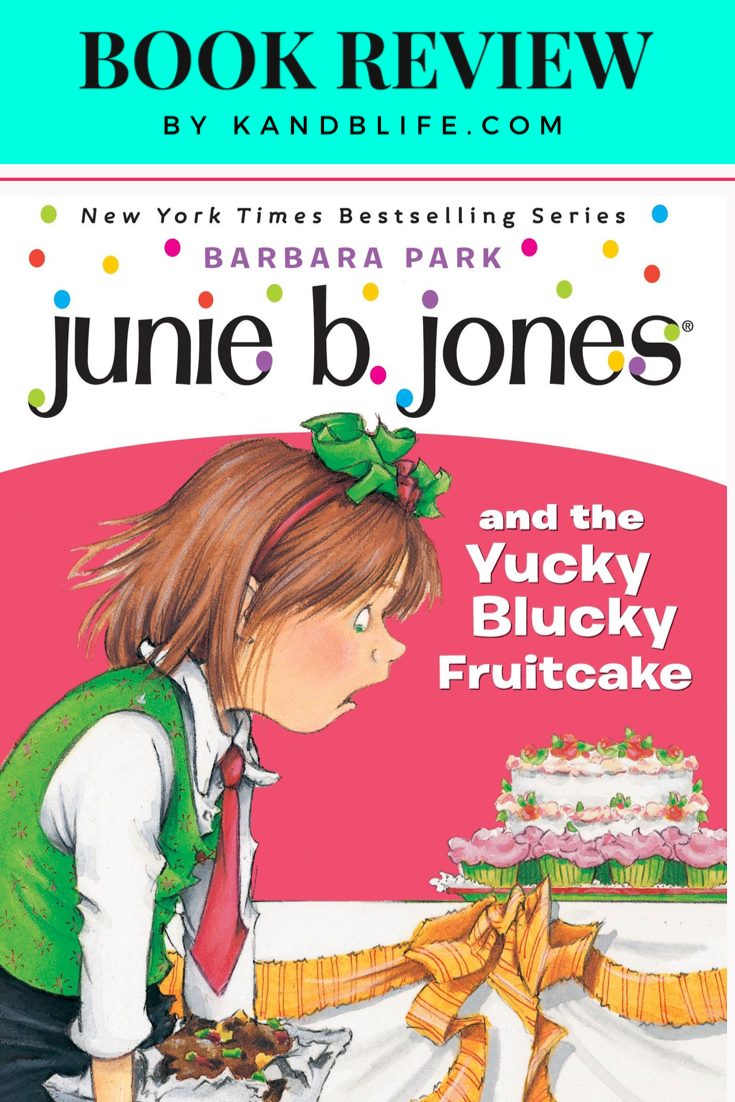 Teal book cover for Junie B. Jones and the Yucky Blucky Fruitcake by Barbara Park. Junie is holding a fruitcake, looking disgusted.