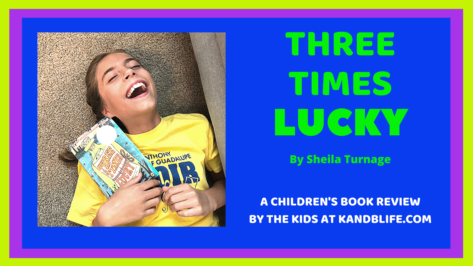 A book Review for the Three Times Lucky by Sheila Turnage.