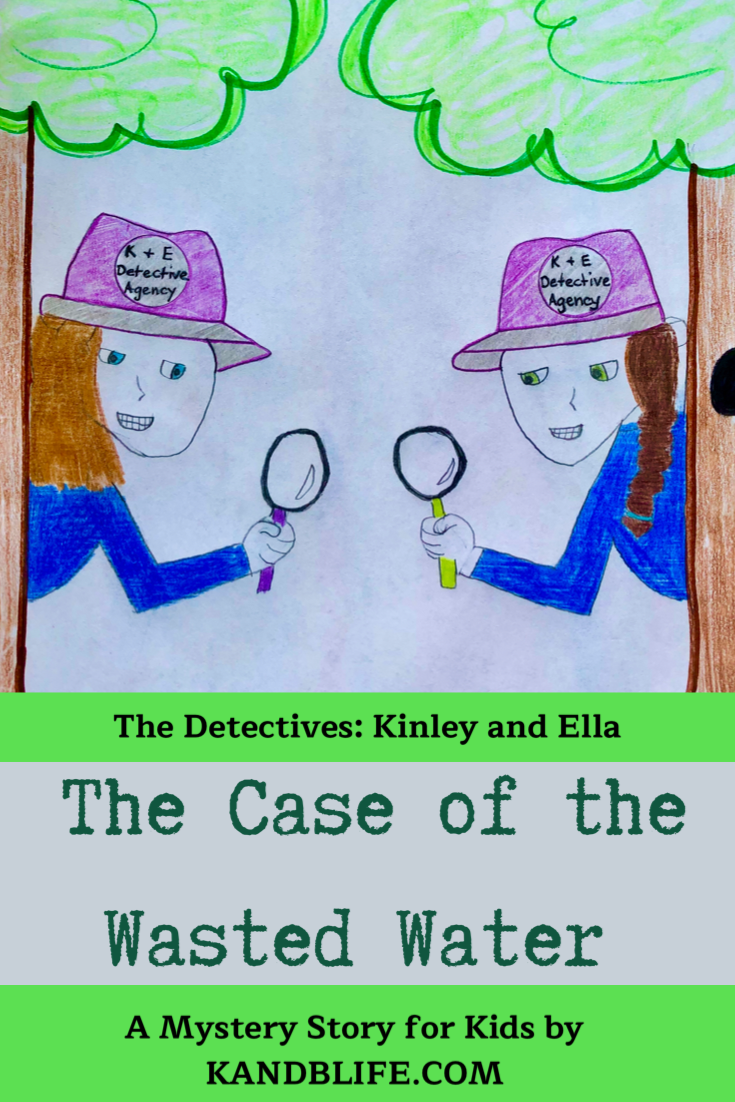 The Case of the Wasted Water cover with 2 girls, Kinley and Ella, peeking behind 2 trees holding magnifying glasses.