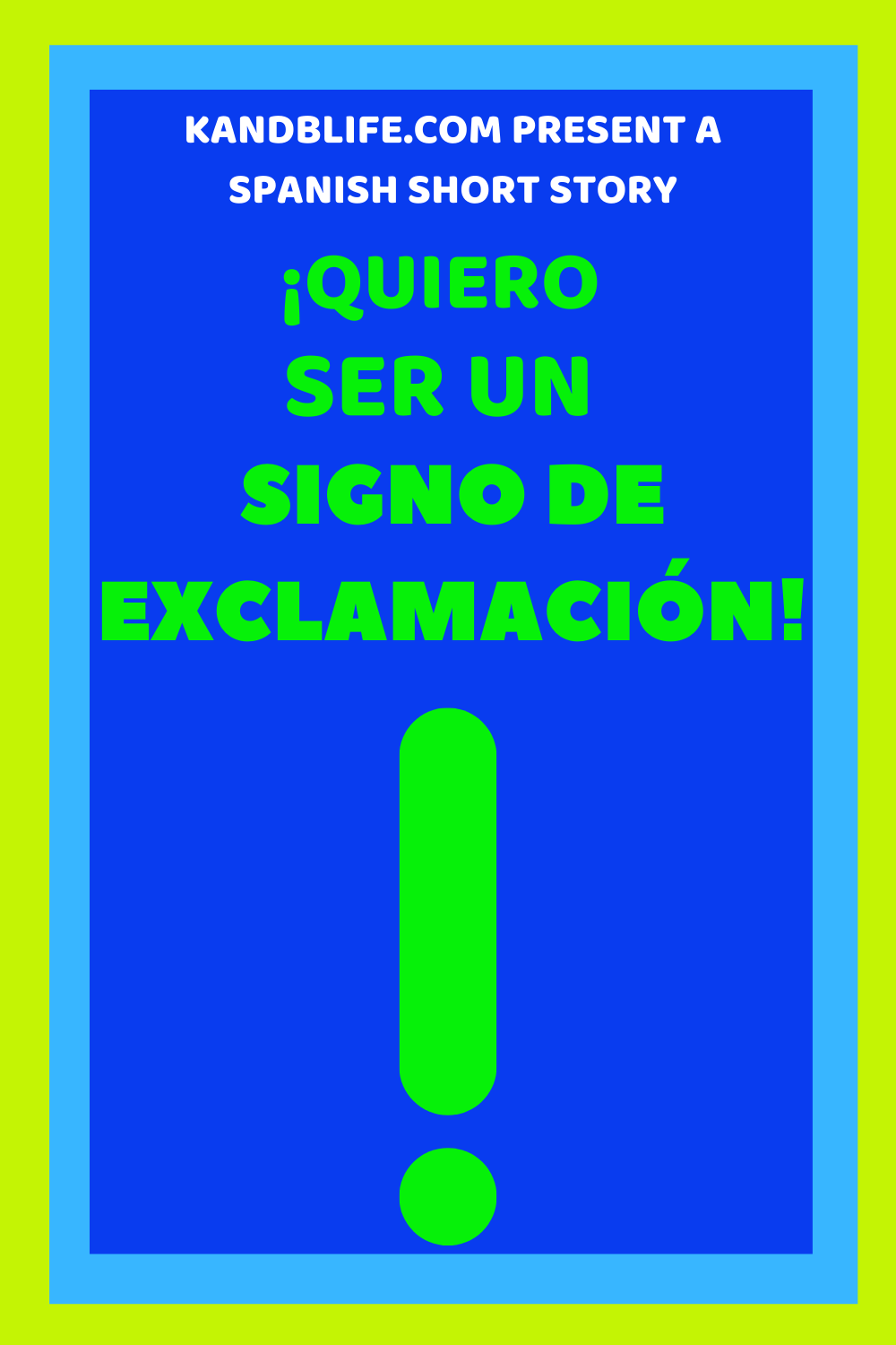 Blue and lime green cover, saying Quiero ser un signo de exclamation.
