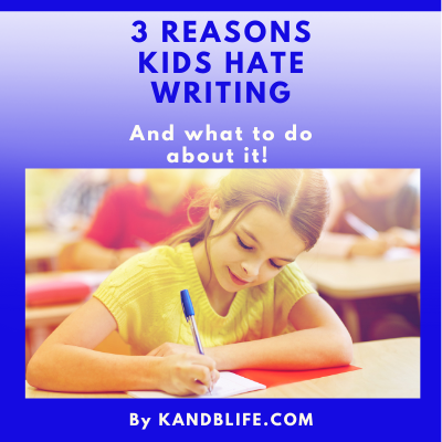 3 Reasons kids hate writing cover.