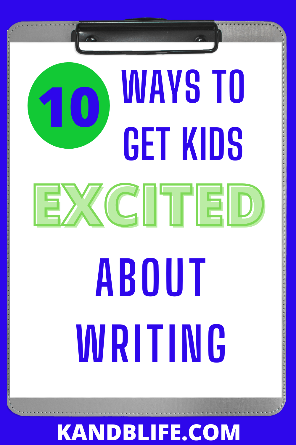 10 Ways to get Kids Excited about Writing
