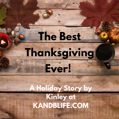 A Holiday Story, The Best Thanksgiving Ever!