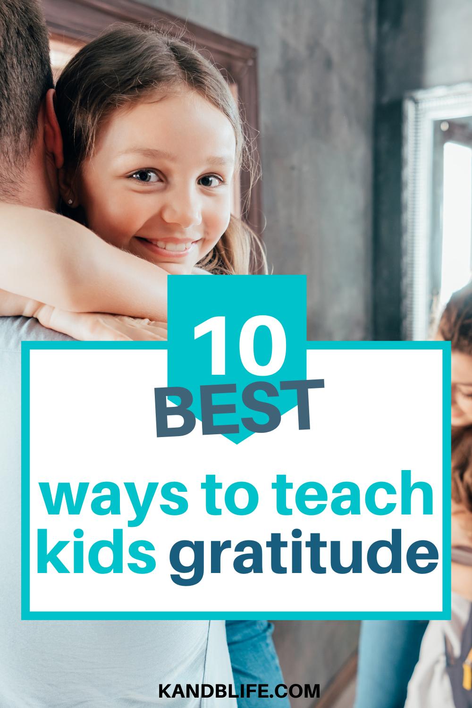 10 Best Ways to Teach Kids Gratitude