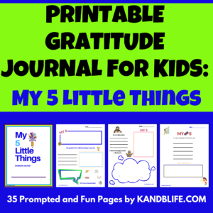 """Blue and green background with """"Printable Gratitude Journal for Kids: My 5 Little Things"""" on it."""