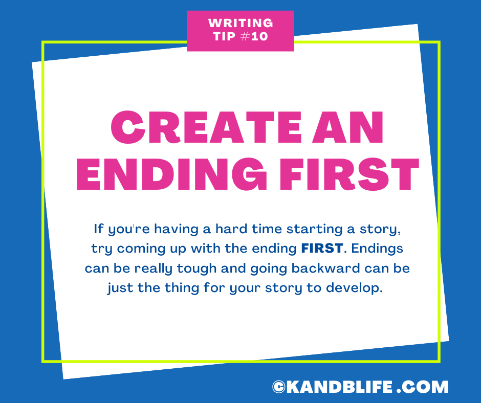 Writing Tip for Kids number 10: Create an ending first.