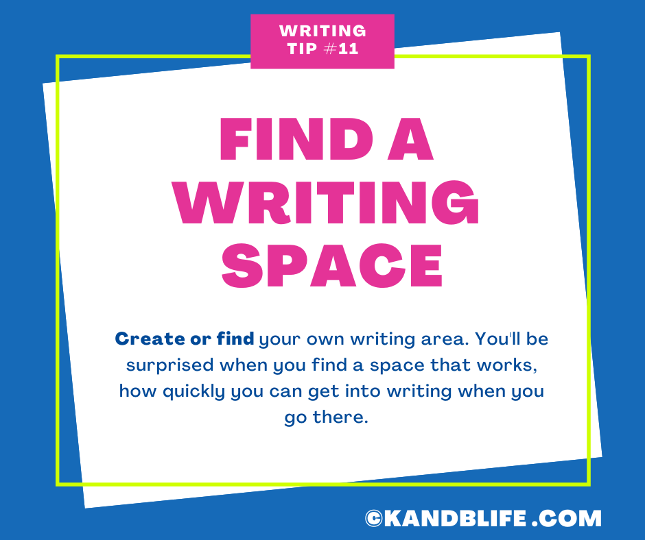 Writing Tip #11-Find a Writing Space.