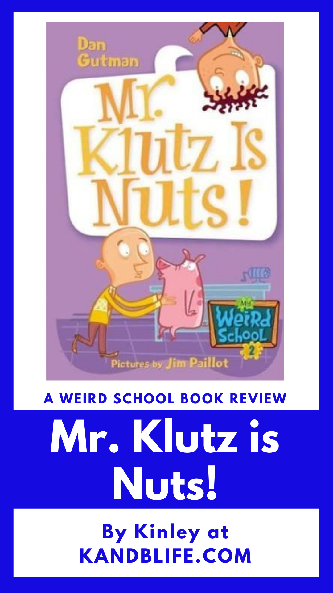 Kids Book Review on My Weird School Series, Mr. Klutz is Nuts by the kids at KANDBLIFE.COM (https://kandblife.com).