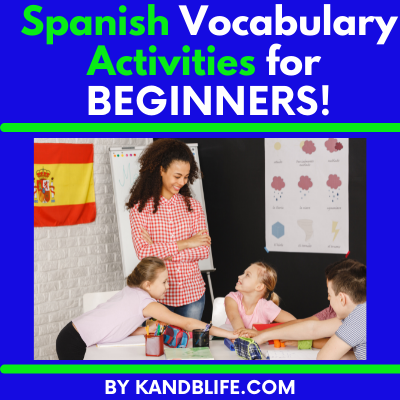 Cover picture for an articles called Spanish vocabulary Activities for Beginners by KANDBLIFE.COM